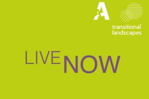 Transitional Landscapes – Live Now